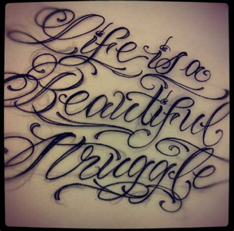 life is beautiful tattoo quot is a beautiful struggle quot by dead serious