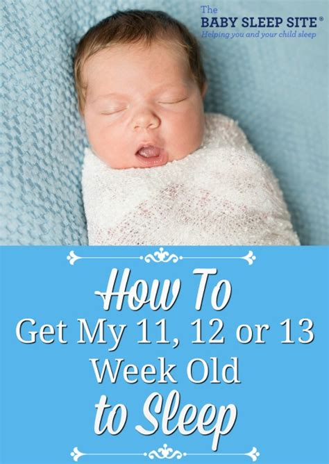 How To Get My Baby To Nap In His Crib How To Get My 11 12 Or 13 Week To Sleep The Baby Sleep Site Baby Toddler Sleep