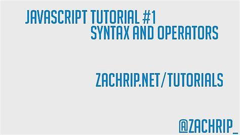 javascript pattern syntax javascript tutorial 1 basic syntax operators