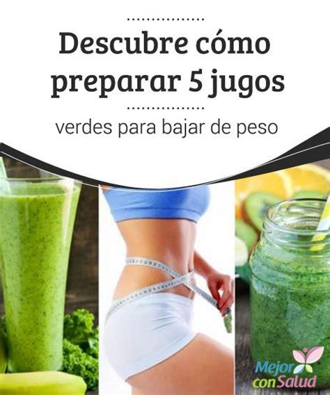 Jugos Detox Para Bajar De Peso Recetas by Best 20 Jugos Verdes Para Adelgazar Ideas On
