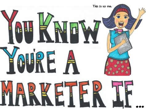 I M An Marketer you you re a marketer if 17 signs you re a marketer