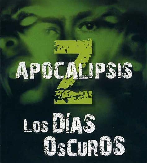 pdf libro apocalipsis z los dias oscuros apocalipsis z apocalypse z para leer ahora enclavepublica rese 241 a y opini 243 n los d 237 as oscuros apocalipsis z manel loureiro 673