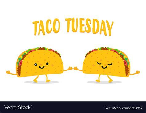 taco tuesday  funny tacos royalty  vector image