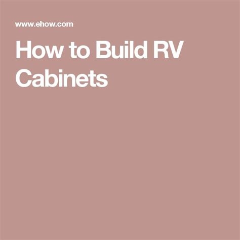 how to build rv cabinets 1000 ideas about rv cabinets on rv insurance