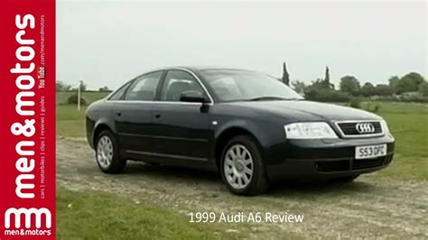 Review Of Audi A6 by 1999 Audi A6 Review Youtube