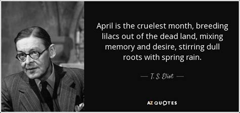 The Cruelest Month t s eliot quote april is the cruelest month lilacs out of the
