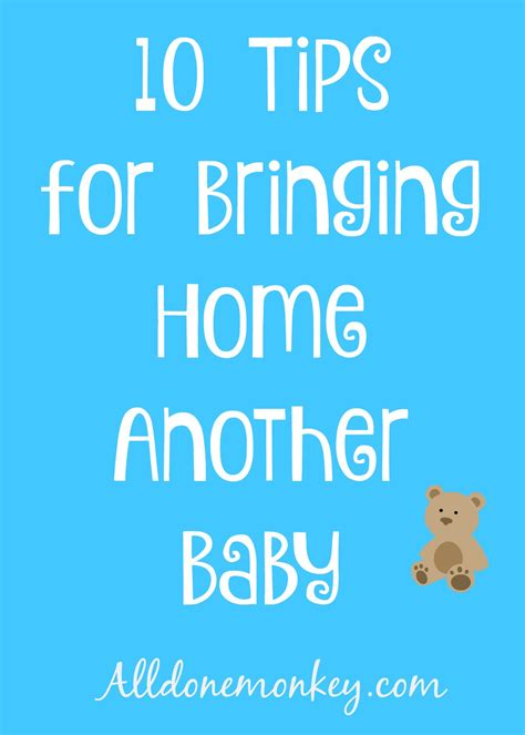 10 For Bringing Home by 10 Tips For Bringing Home Another Baby The Early Weeks