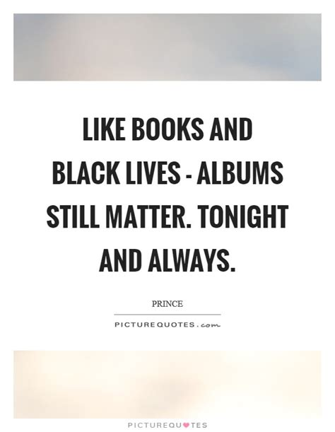tonight and always prince quotes sayings 394 quotations