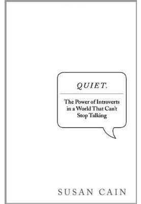 Quiet – The Power of Introverts in a World that Can't Stop