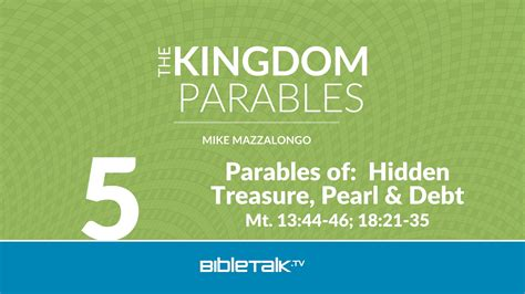 themes of the kingdom of heaven parables of hidden treasure pearl and debt bibletalk tv