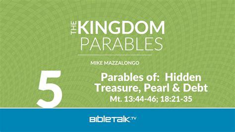themes kingdom of heaven parables of hidden treasure pearl and debt bibletalk tv