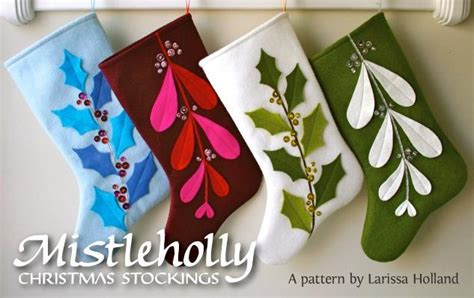 pattern for felt christmas stocking mistleholly felt by larissa holland sewing pattern