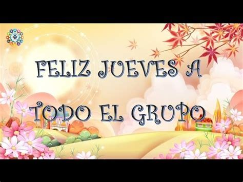 imagenes de feliz dia grupo buenos d 237 as feliz jueves grupo youtube