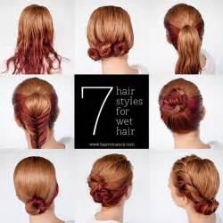and haircuts styles do s and dont s get ready fast with 7 easy hairstyle tutorials for wet
