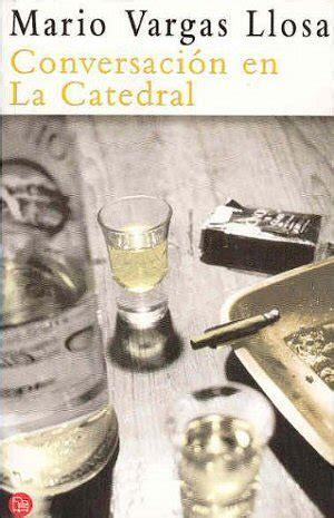 libro conversacion en la catedral mario vargas llosa conversaci 243 n en la catedral cr 237 ticas de libros alohacritic 243 n
