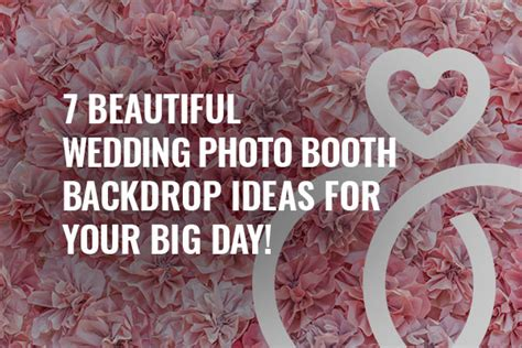 7 Ideas For Your Marriage 7 beautiful wedding photo booth backdrop ideas for your