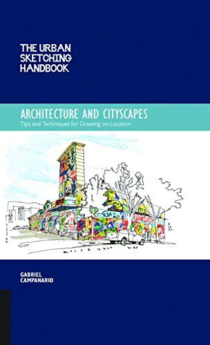 the urban sketching handbook 1592539610 the urban sketching handbook architecture and cityscapes tips and techniques for drawing on