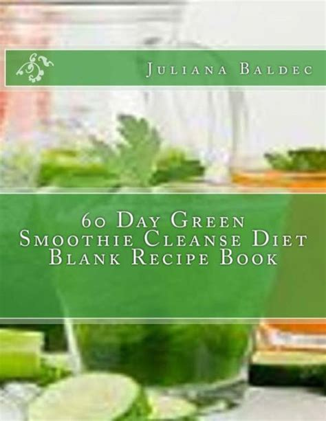 Fast Track One Day Detox Diet Recipe by 60 Day Green Smoothie Cleanse Diet Blank Recipe Book Fast