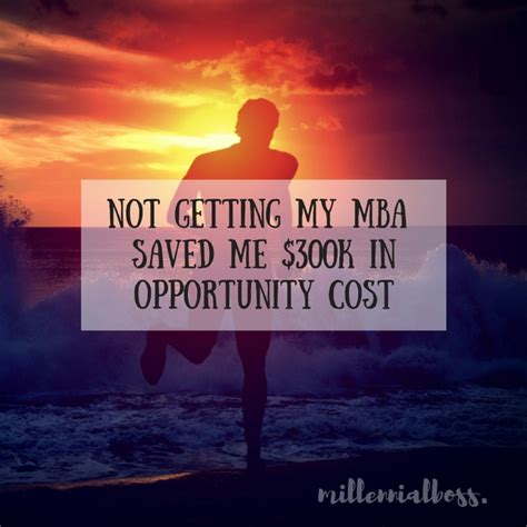 Is A Mba Worth It 2016 by Mba Roi Opportunity Cost Graduate Millennial