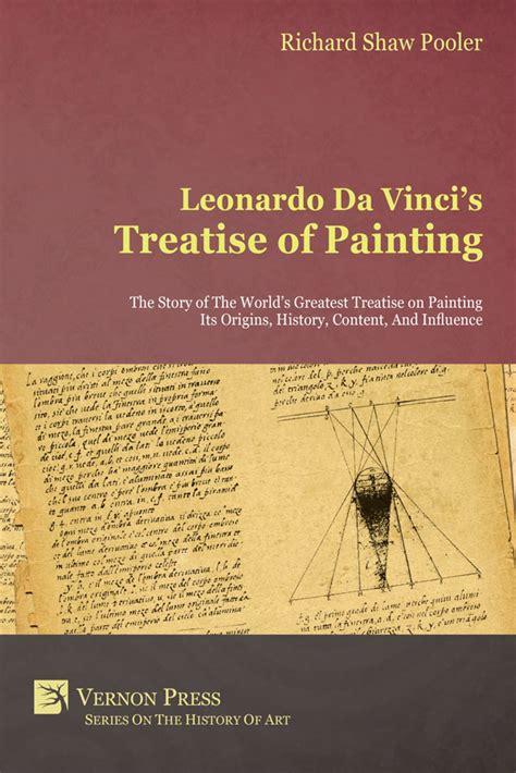 leonardo da vinci biographical notes vernon press leonardo da vinci s treatise of painting