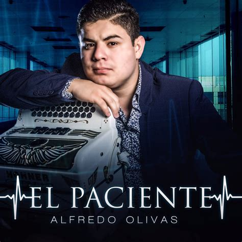 el paciente el paciente a song by alfredo olivas on spotify