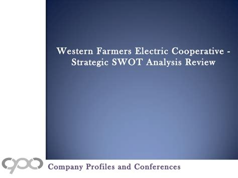 Mba 517 Strategic Planning And Policy Analysis by Western Farmers Electric Cooperative Strategic Swot