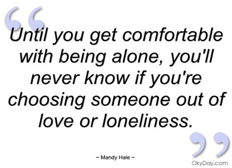 Being Comfortable Alone by Being Comfortable Quotes Quote Addicts