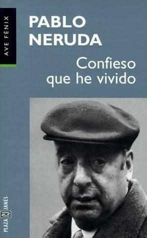 confieso que he vivido 1400087619 los poemas mexicanos de pablo neruda