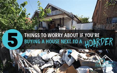 buying a hoarder house 5 things to worry about if you re buying next to a hoarder