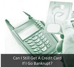 can you cancel a credit card and still make payments can i still get a credit card if i go bankrupt in canada