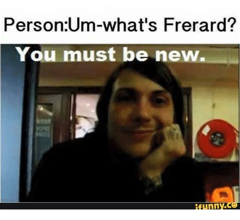 Funny Pics Of Memes - person um what s frerard you must be new funny new