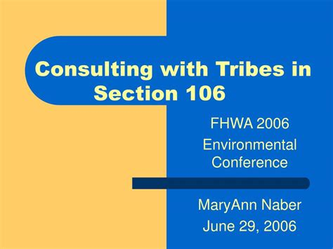 Code Section 106 by Ppt Fhwa 2006 Environmental Conference Maryann Naber