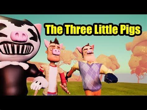 the three little pigs b0143w1c4s the three little pigs hello neighbor fairy tales youtube