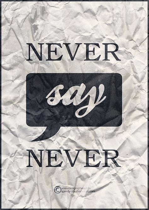 never say never never say never by speedyroby on deviantart