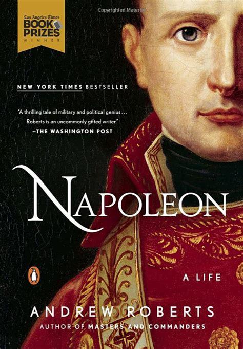 biography of napoleon bonaparte book book review napoleon by andrew roberts norbert haupt