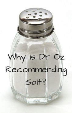 are salt ls really good for you 1000 images about dr oz on pinterest dr oz dr oz and