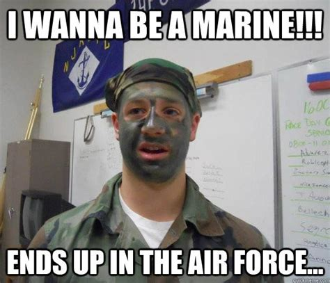 Funny Air Force Memes - marine and air force memes quickmeme air force memes