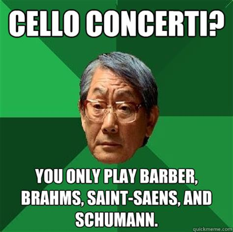 Cello Memes - cello concerti you only play barber brahms saint saens