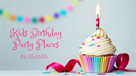 10 Year Birthday Places by 50 Unforgettable Birthday Places In Atlanta