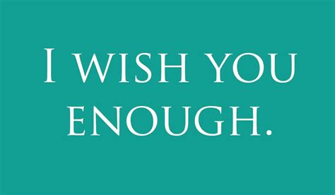 i wish you enough life quotes and sayings