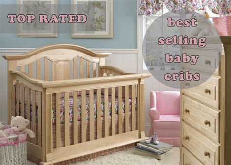 Best Quality Baby Cribs Top Cribs 7 Best Baby Cribs That All Mothers Babydotdot Baby Guide For Awesome