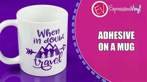 Which Adhesive Vinyl For Mugs - how to apply adhesive vinyl to a mug