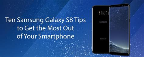 10 Tips On How To Get His Phone Number by Ten Samsung Galaxy S8 Tips To Get The Most Out Of Your