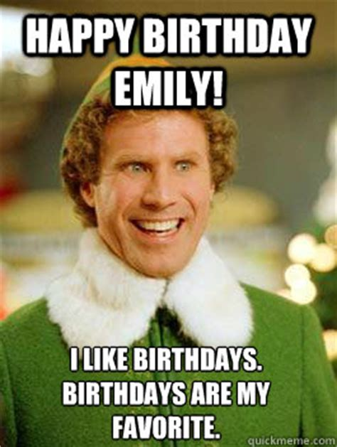 Angry Elf Meme - happy birthday emily i like birthdays birthdays are my fav