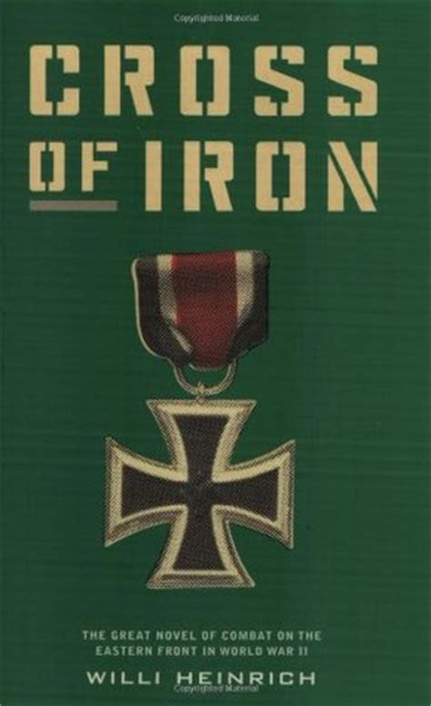 iron in my books cross of iron by willi heinrich reviews discussion
