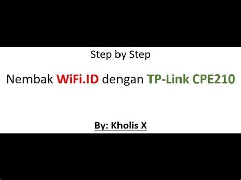 Harga Tp Link Nembak Wifi step by step nembak wifi id dengan tp link cpe210