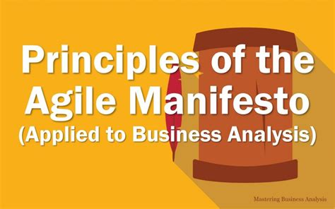 The Agile Mba Review by Agile Manifesto Principles For Better Business Analysis