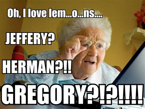Meme For Grandmother - top funny internet memes weneedfun