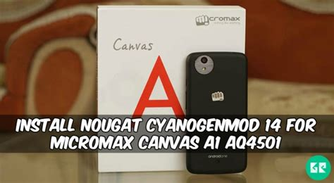 themes for micromax a1 install nougat cyanogenmod 14 for micromax canvas a1 aq4501
