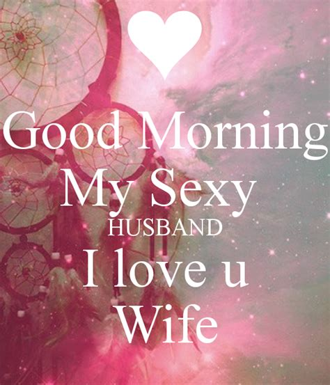 images of love u hubby good morning my sexy husband i love u wife poster wife